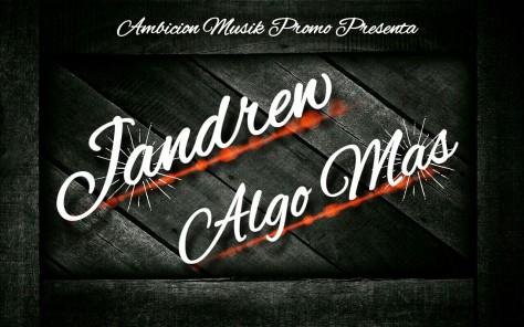Jandrew - Algo Mas